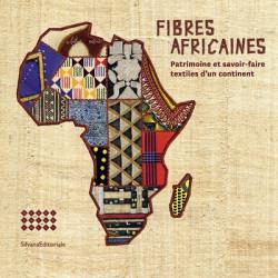 Fibres africaines - Patrimoine et savoir-faire textile d'un continent