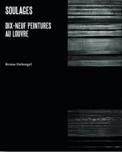 Pierre Soulages - Louvre 2019-2020