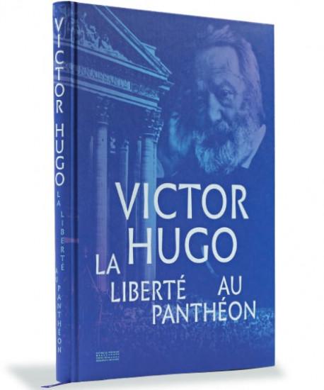 Victor Hugo - La liberté au Panthéon
