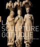 La sculpture gothique 1140-1430