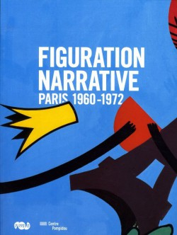 La figuration narrative - Paris 1960-1972
