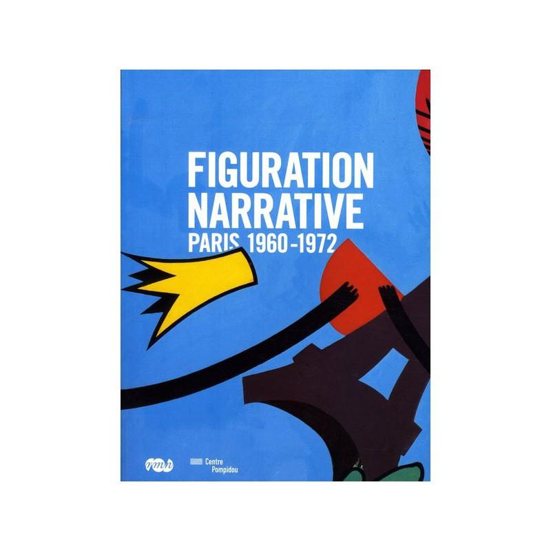 La figuration narrative paris 1960 1972 for Figuration narrative