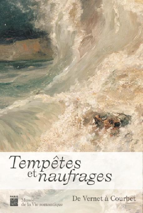 Tempêtes et naufrages - De Vernet à Courbet