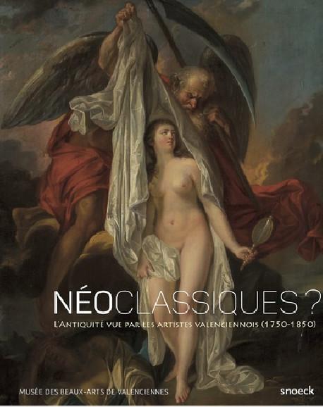 Néoclassiques ? L'antiquité vue par les artistes valenciennois (1750-1850)