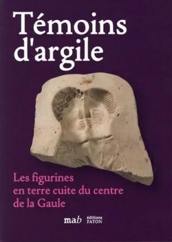 Témoins d'argile - Les figurines en terre cuite du centre de la Gaule