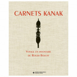 Carnets kanak - Voyage en inventaire de Roger Boulay