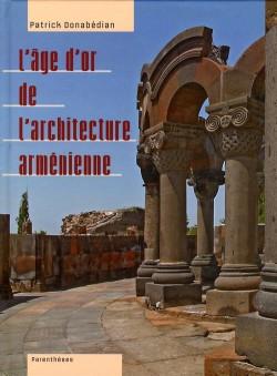 L'Age d'or de l'architecture arménienne