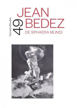 Jean Bedez. De Sphaera Mundi - Carnets d'études ENSBA