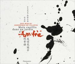 Mots cueillis dans un jardin d'amitié - Zao Wou-Ki
