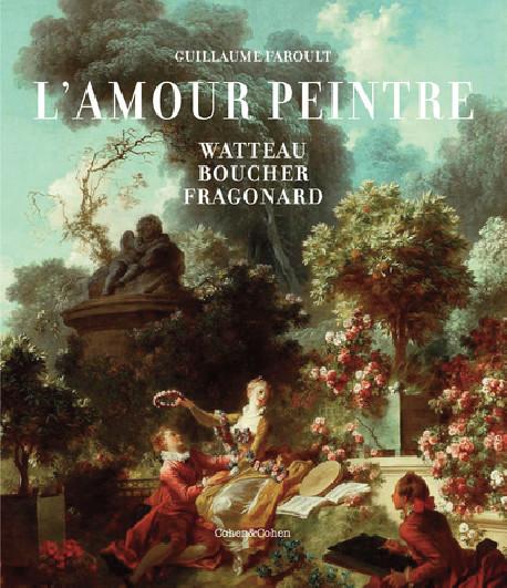 L'amour peintre - L'imagerie érotique en France au XVIIIe siècle
