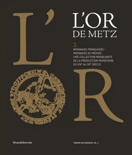 L'Or de Metz - Monnaies françaises - monnaies du monde