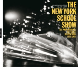 The New-York School Show - L'école photographique de New York, 1935-1963