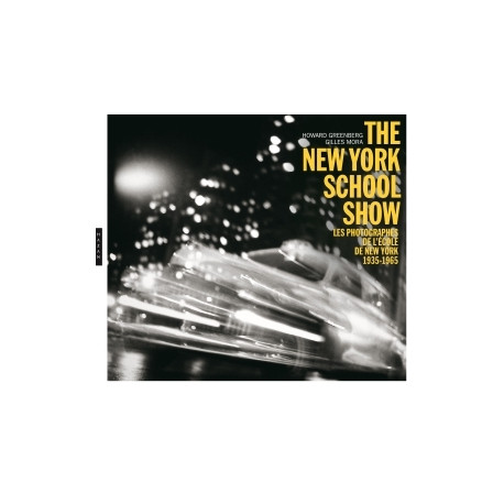 The New-York School Show - L'école photographique de New York, 1935-1963