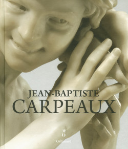 Jean-Baptiste Carpeaux 1827-1875 - Un sculpteur pour l'empire