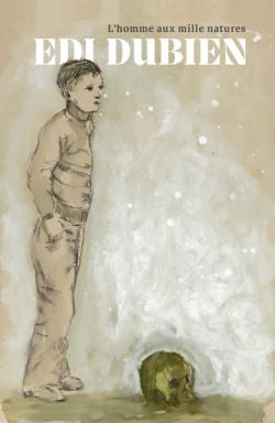 Edi Dubien - L'homme aux mille natures