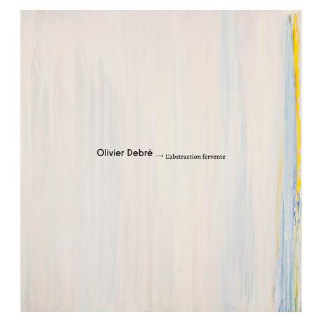 Olivier Debré - L'abstraction fervente