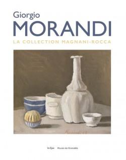 Giorgio Morandi - La collection Magnani-Rocca