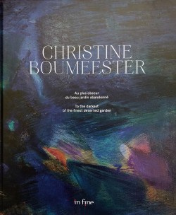 Christine Boumeester - To the darkest of the finest deserted garden