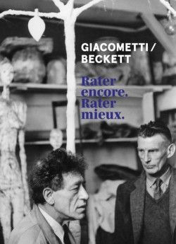 Giacometti, Beckett - Fail again, fail better