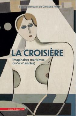 La croisière, une aventure moderne (XIXe-XXIe siècles)