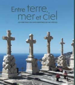 Entre terre, mer et ciel - Les cimetières des Alpes-Maritimes (XIIe-XXIe siècle)