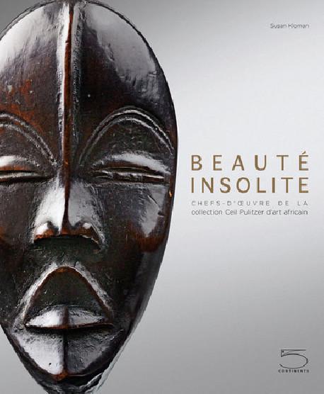 Beauté insolite -   Chefs-d'oeuvre de la collection Ceil Pulitzer d'Art Africain