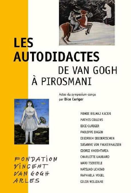 Les Autodidactes - De Van Gogh à Pirosmani