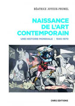 Naissance de l'art contemporain 1945-1970. Une histoire mondiale