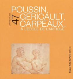 A l'école de l'Antique, Poussin, Géricault, Carpeaux - Carnets d'études ENSBA