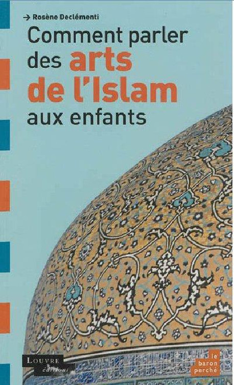 Comment parler des arts de l'Islam aux enfants