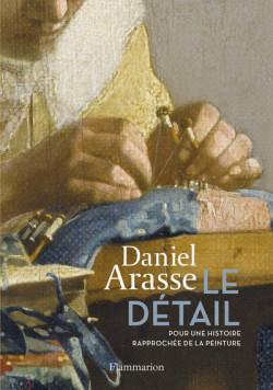 Le Détail - Pour une histoire rapprochée de la peinture