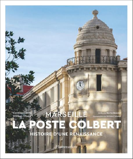 La Poste Colbert - Marseille, histoire d'une renaissance