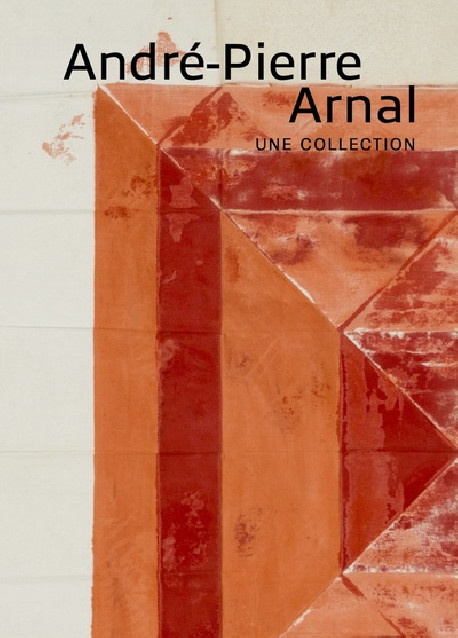 André-Pierre Arnal - Une collection