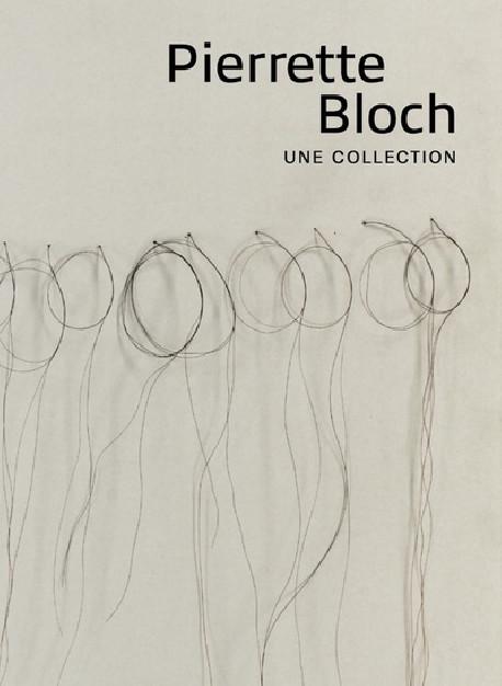 Pierette Bloch - Une collection