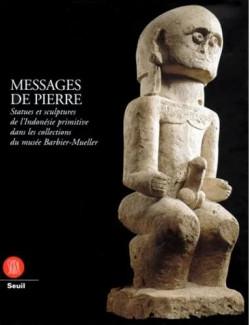 Messages de pierre - Statues et sculptures de l'Indonésie primitive