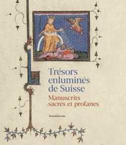 Trésors enluminés de Suisse - Manuscrits sacrés et profanes