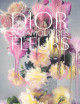 Dior, par amour des fleurs