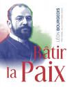 Batir la paix - Léon bourgeois, Prix Nobel (1920-2020)