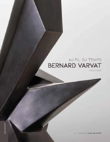 Au fil du temps - Bernard Varvat sculpteur