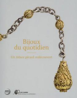 Bijoux du quotidien - Un trésor picard redécouvert