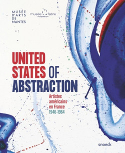 United States of Abstraction - Artistes américains en France, 1946-1964