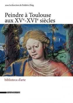 Peindre à Toulouse au XV-XVIe siècle