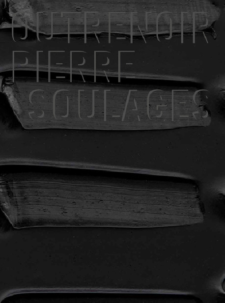 Pierre Soulages - Outrenoir
