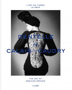 L'art de tisser le rêve - Dentelle de Calais-Caudry