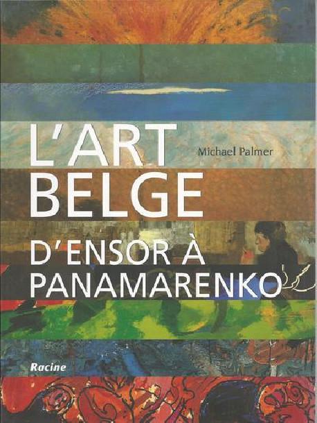 L'art belge - D'Ensor à Panamarenko (1880-2000)
