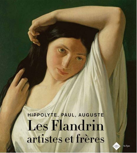 Les Flandrin, artistes et frères - Hippolyte, Paul, Auguste