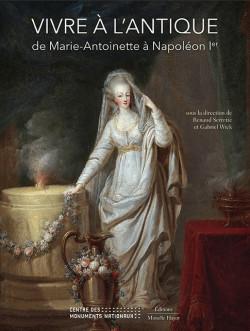 Vivre à l'antique, de Marie-Antoinette à Napoléon Ier