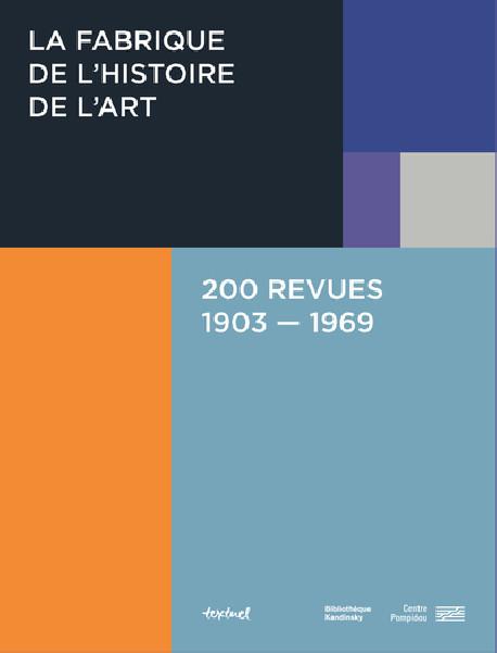 La fabrique de l'histoire de l'art, 200 revues, 1903-1969