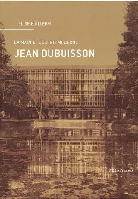 Jean Dubuisson, la main et l'esprit moderne