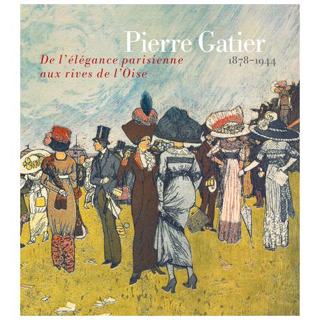 Pierre Gatier (1878-1944) - De l'élégance parisienne aux rives de l'Oise